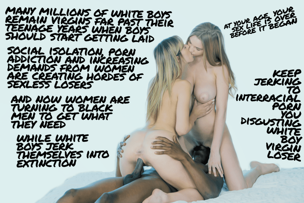 Leave Sex To The Real Men, Stay Virgins Whitebois - image Leave-Sex-To-Real-Men-Stay-Virgins-Whitebois-7-1024x683 on https://blackcockcult.com