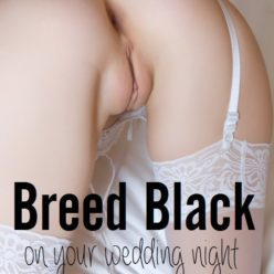 Whiteboi Psychological Castration - image Breed-Black-On-Your-Wedding-Night-1-248x248 on https://blackcockcult.com